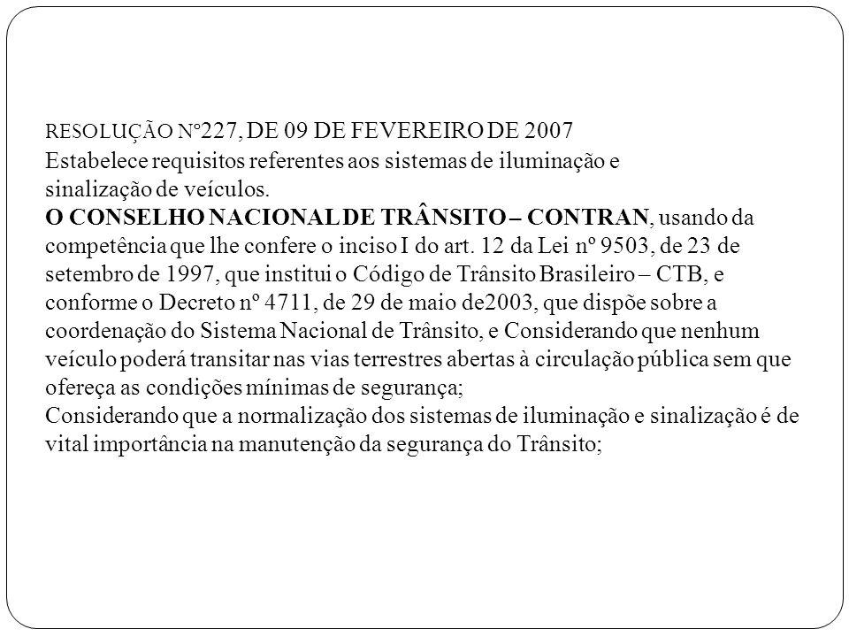 RESOLUÇÃO Nº227, DE 09 DE FEVEREIRO DE 2007