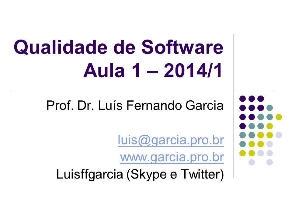 Qualidade de Software Aula 1 – 2014/1