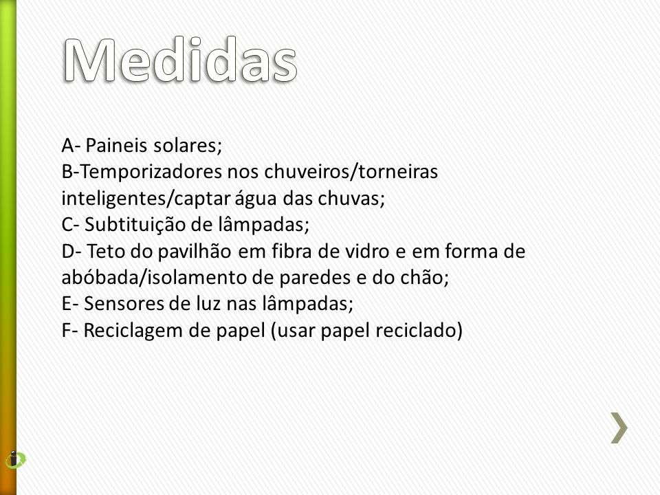 Medidas A- Paineis solares;