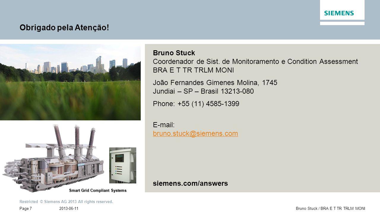 Obrigado pela Atenção! Bruno Stuck Coordenador de Sist. de Monitoramento e Condition Assessment BRA E T TR TRLM MONI.