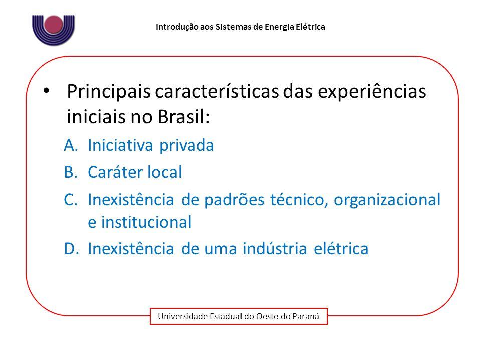Principais características das experiências iniciais no Brasil: