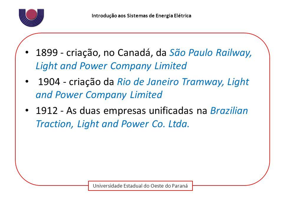 1899 - criação, no Canadá, da São Paulo Railway, Light and Power Company Limited