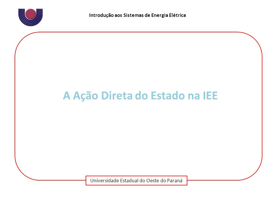A Ação Direta do Estado na IEE