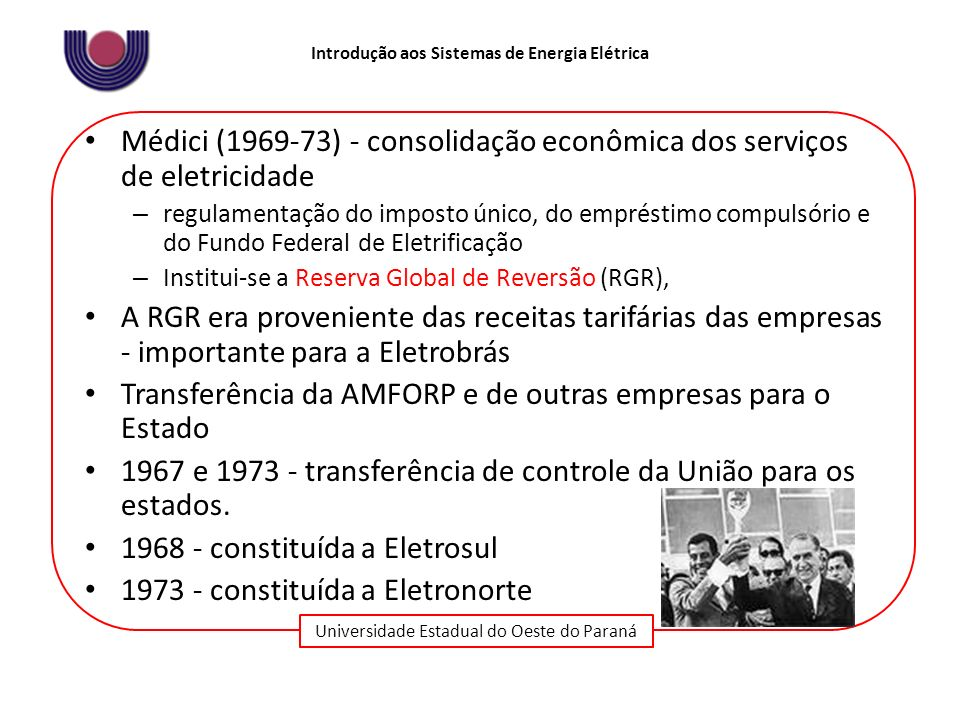 Médici (1969-73) - consolidação econômica dos serviços de eletricidade