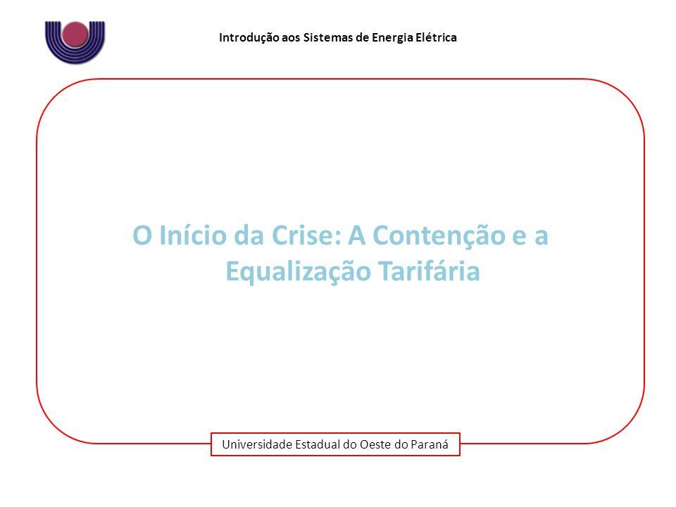O Início da Crise: A Contenção e a Equalização Tarifária