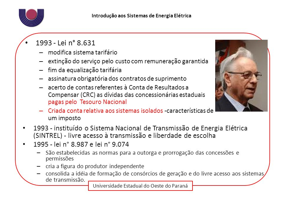 1993 - Lei n° 8.631 modifica sistema tarifário. extinção do serviço pelo custo com remuneração garantida.