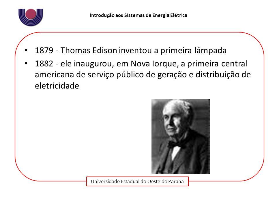 1879 - Thomas Edison inventou a primeira lâmpada
