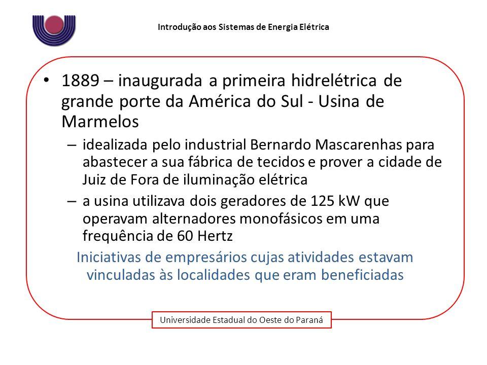 1889 – inaugurada a primeira hidrelétrica de grande porte da América do Sul - Usina de Marmelos