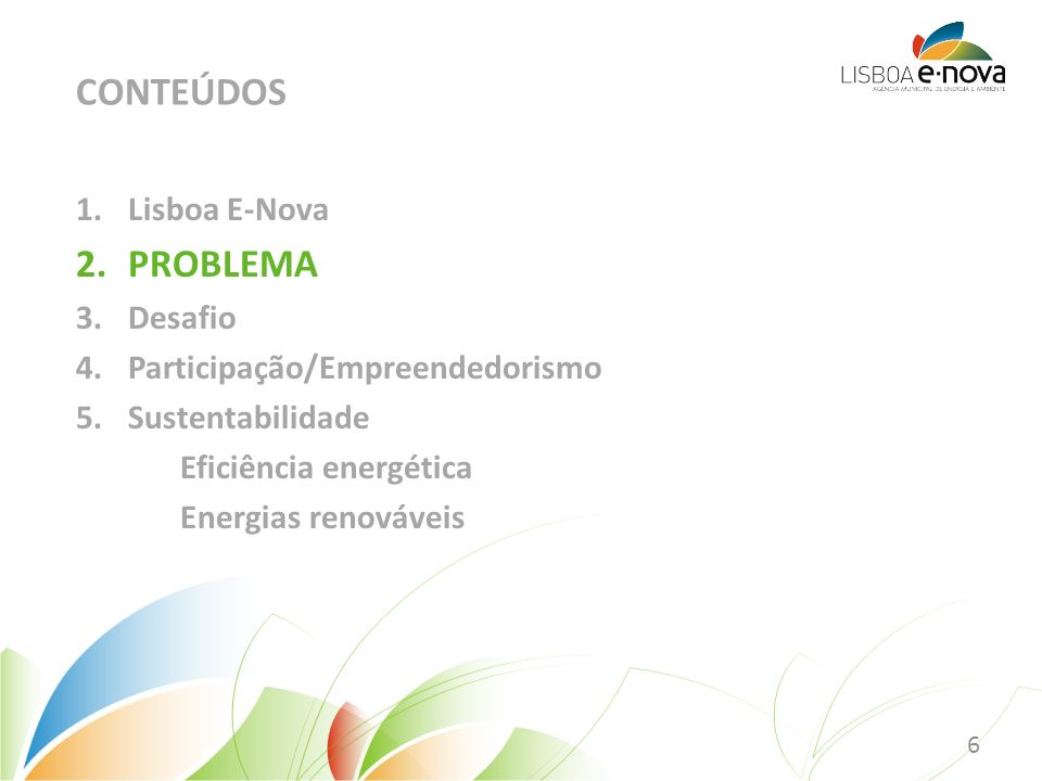 CONTEÚDOS PROBLEMA Lisboa E-Nova Desafio Participação/Empreendedorismo