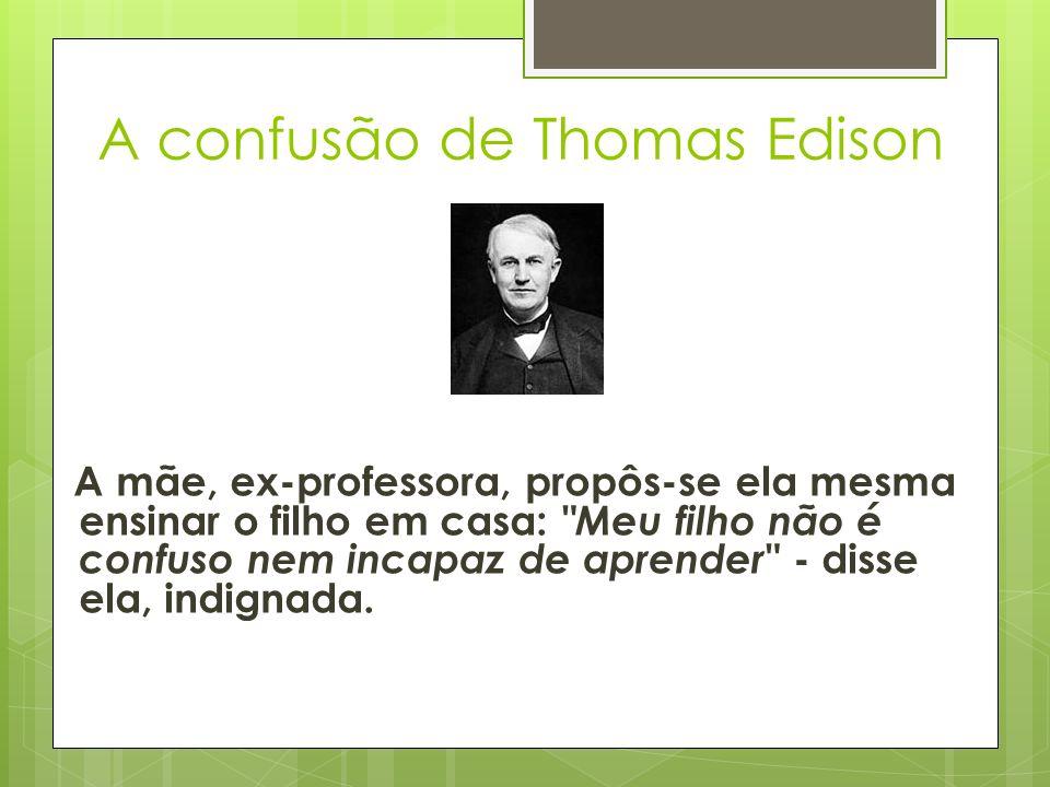 A confusão de Thomas Edison