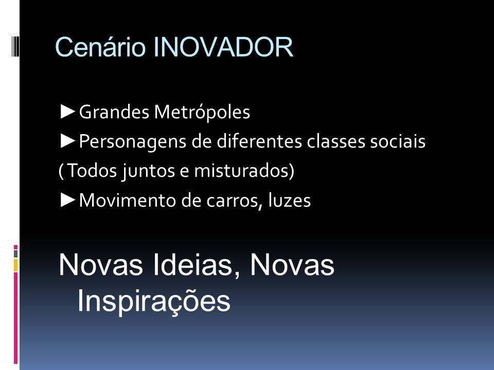 Novas Ideias, Novas Inspirações