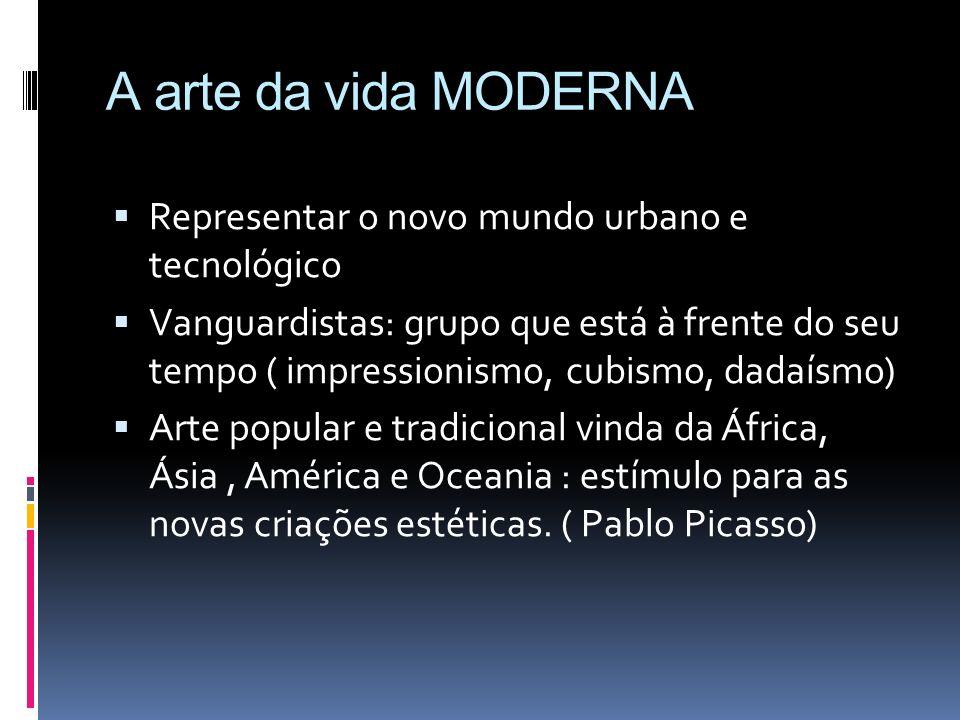 A arte da vida MODERNA Representar o novo mundo urbano e tecnológico