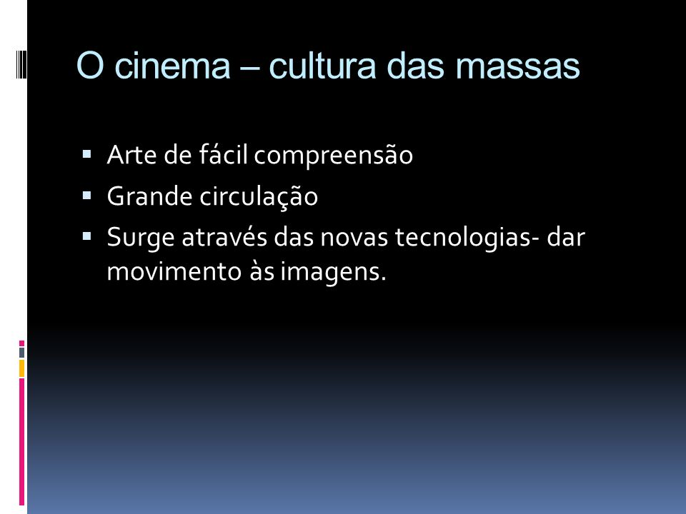 O cinema – cultura das massas