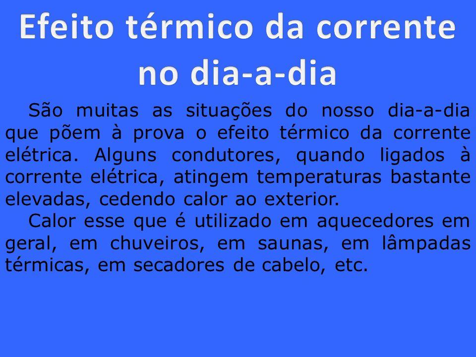 Efeito térmico da corrente no dia-a-dia