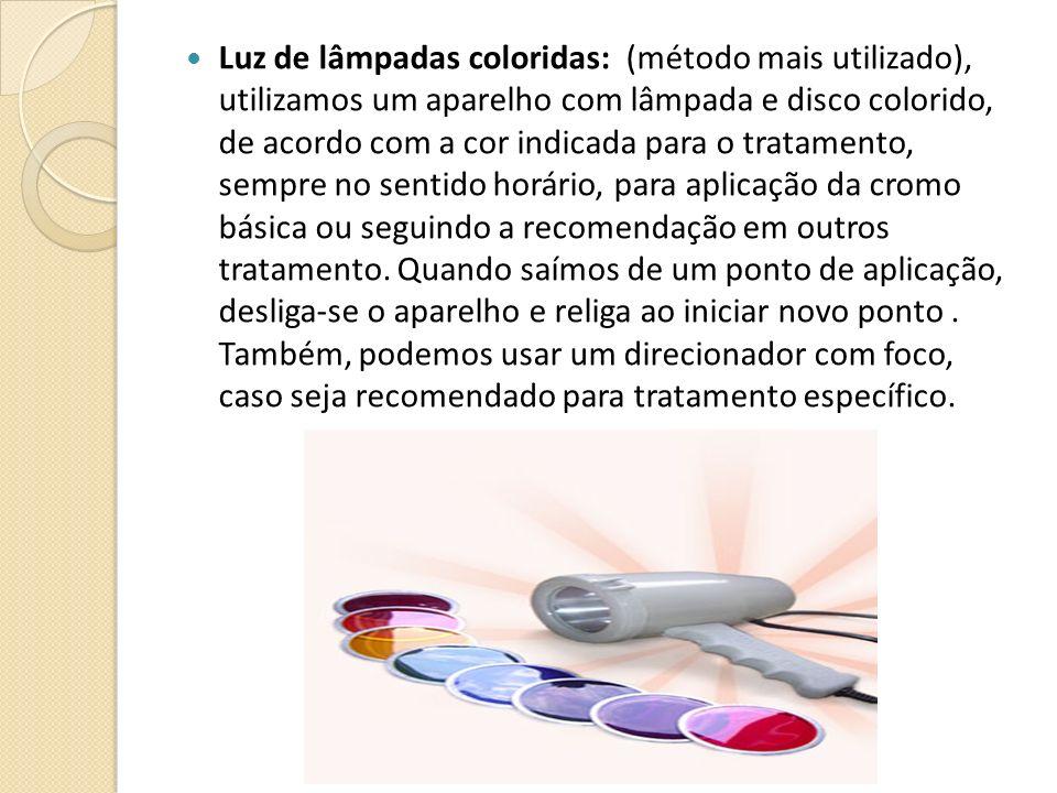 Luz de lâmpadas coloridas: (método mais utilizado), utilizamos um aparelho com lâmpada e disco colorido, de acordo com a cor indicada para o tratamento, sempre no sentido horário, para aplicação da cromo básica ou seguindo a recomendação em outros tratamento.