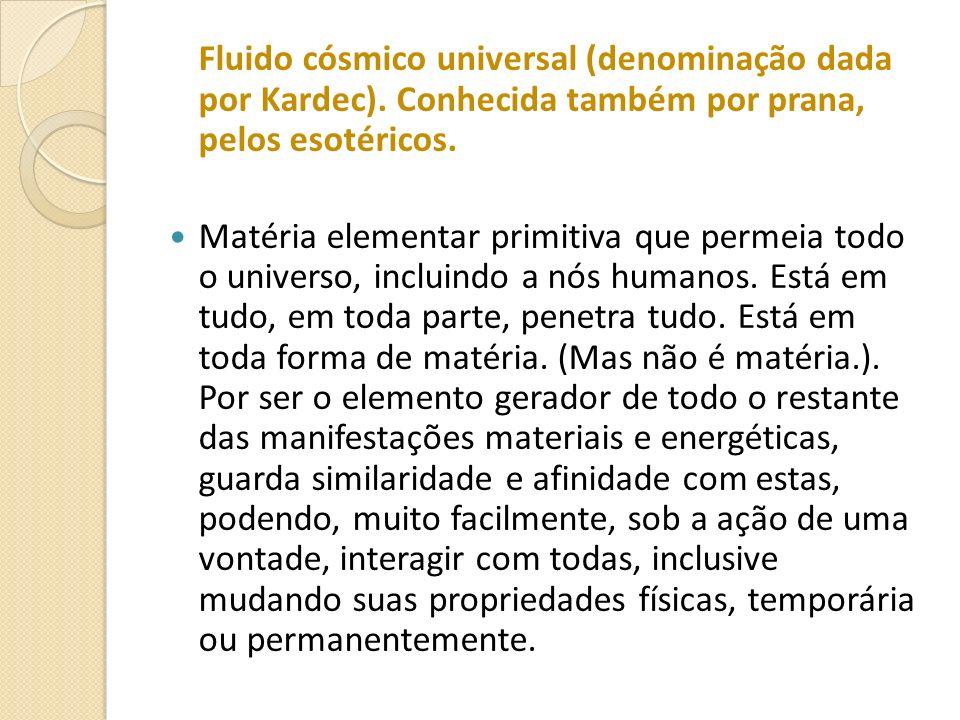 Fluido cósmico universal (denominação dada por Kardec)