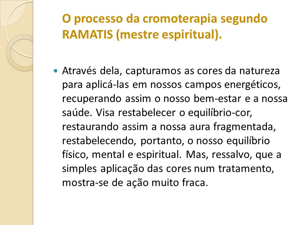 O processo da cromoterapia segundo RAMATIS (mestre espiritual).