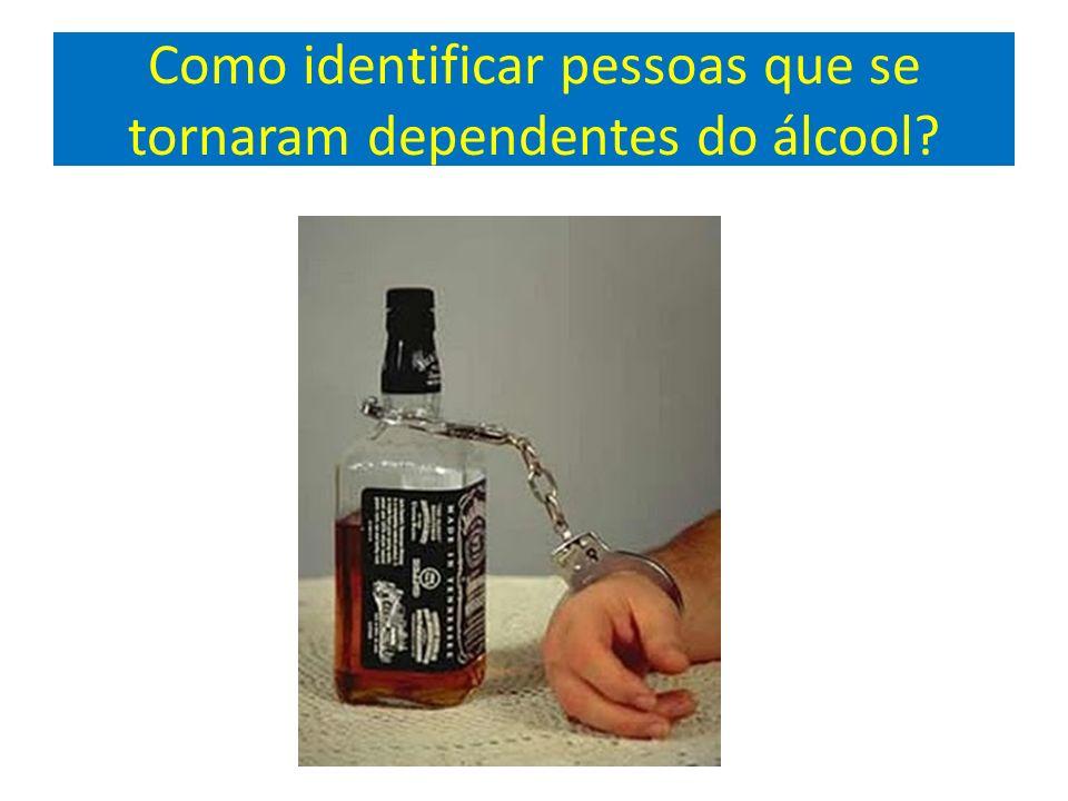 Como identificar pessoas que se tornaram dependentes do álcool