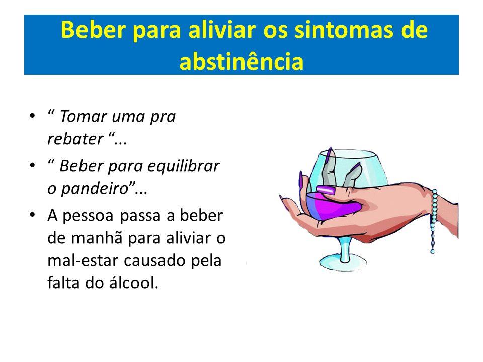 Beber para aliviar os sintomas de abstinência