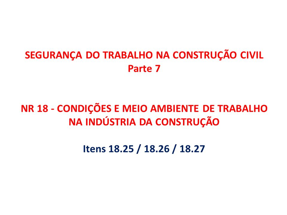 SEGURANÇA DO TRABALHO NA CONSTRUÇÃO CIVIL Parte 7