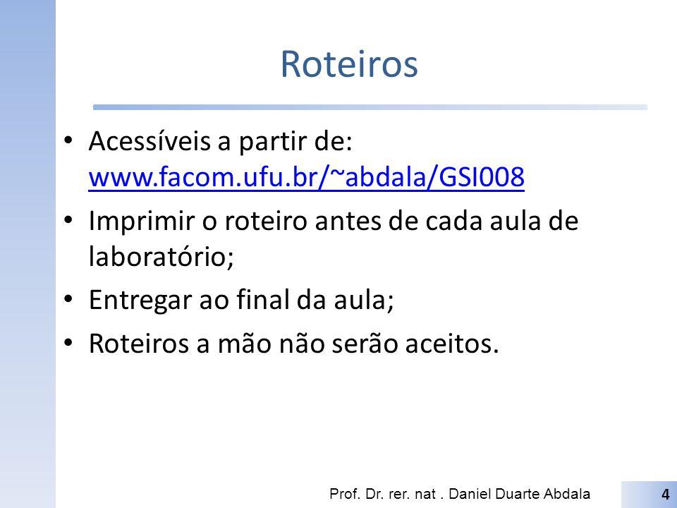 Roteiros Acessíveis a partir de: www.facom.ufu.br/~abdala/GSI008