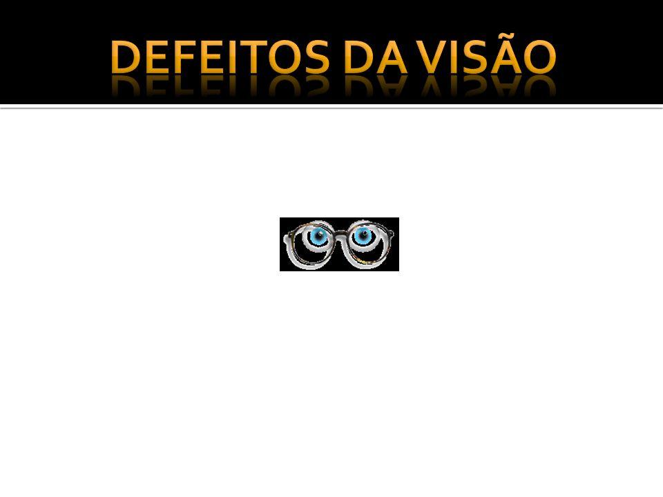 DEFEITOS DA VISÃO