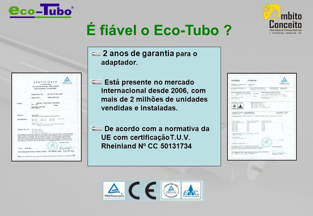 É fiável o Eco-Tubo 2 anos de garantia para o adaptador.