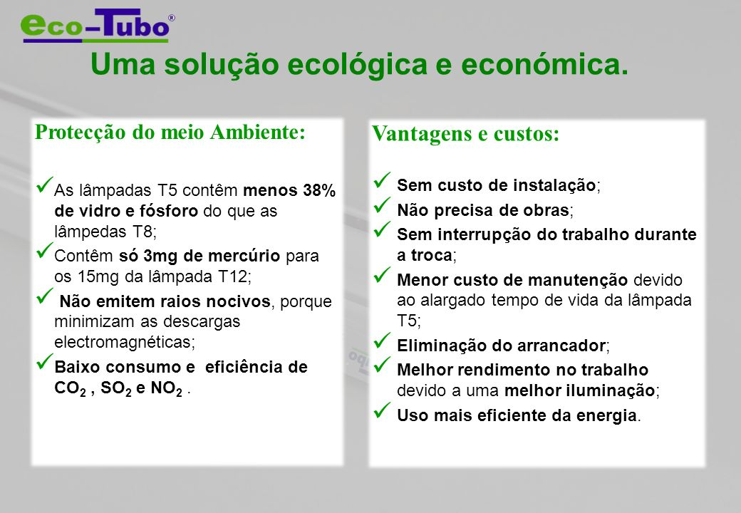Uma solução ecológica e económica.