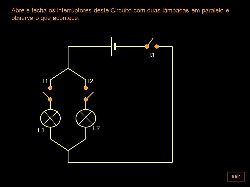 Abre e fecha os interruptores deste Circuito com duas lâmpadas em paralelo e observa o que acontece.