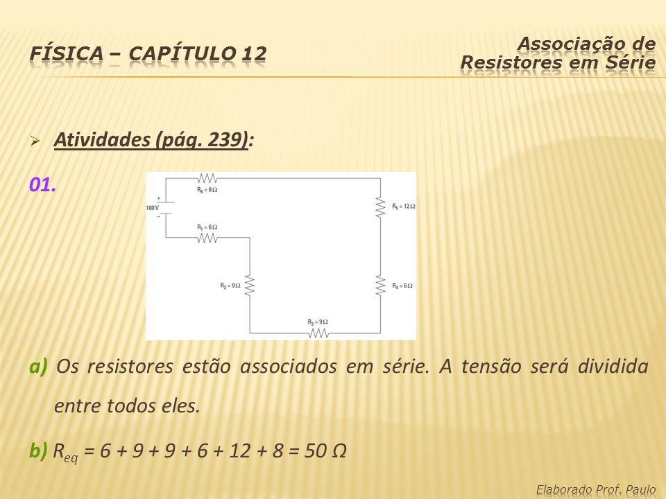 Física – capítulo 12 Associação de Resistores em Série. Atividades (pág. 239): 01.