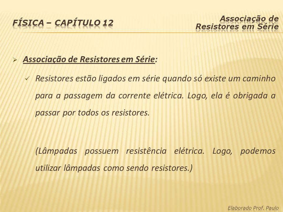 Associação de Resistores em Série: