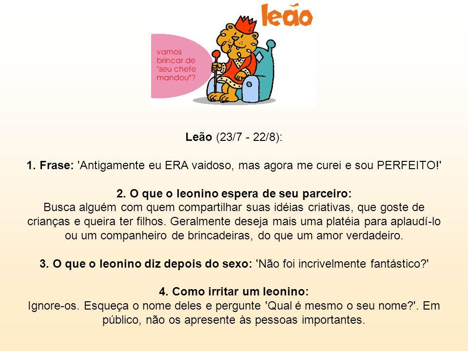 Leão (23/7 - 22/8): 1.