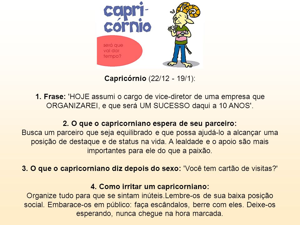 Capricórnio (22/12 - 19/1): 1.