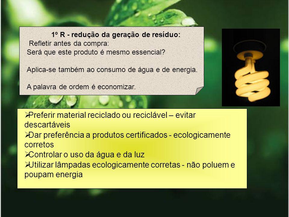1º R - redução da geração de resíduo: