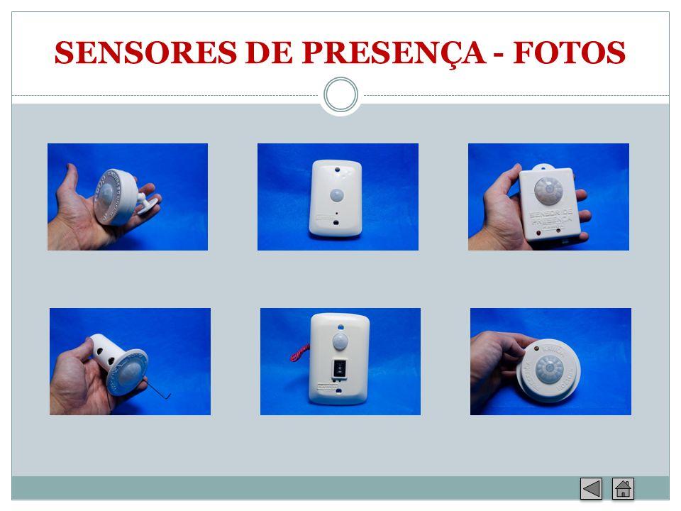 SENSORES DE PRESENÇA - FOTOS