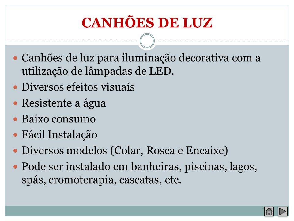 CANHÕES DE LUZ Canhões de luz para iluminação decorativa com a utilização de lâmpadas de LED. Diversos efeitos visuais.