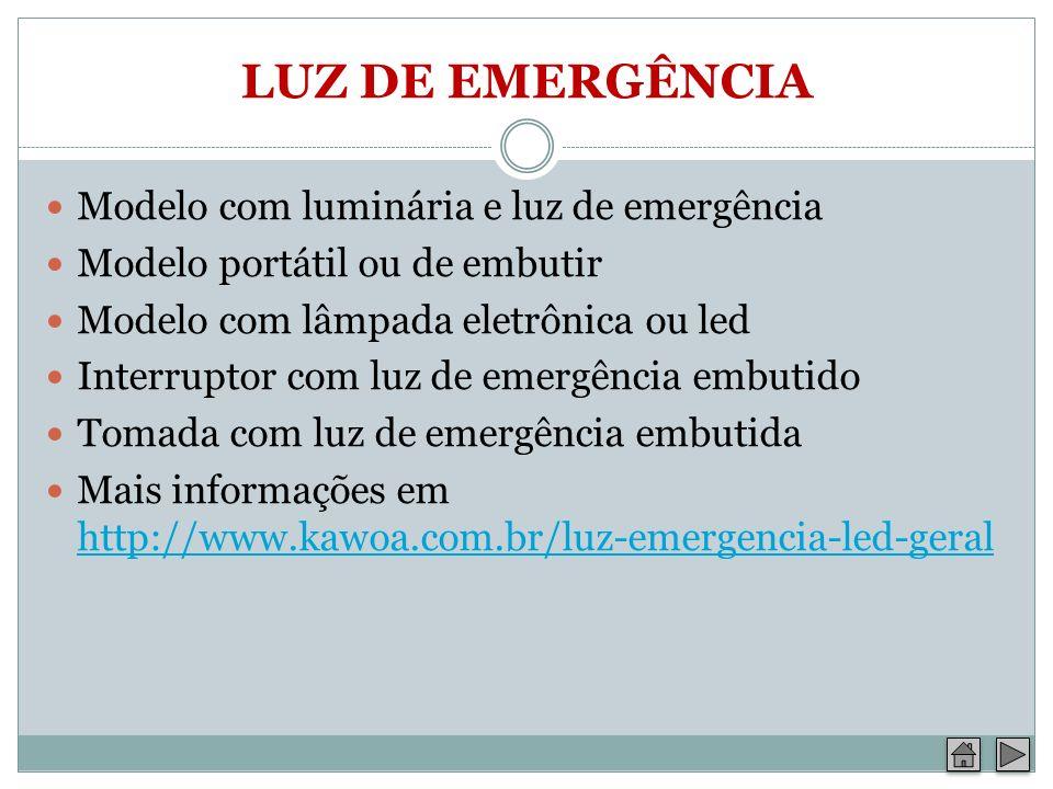 LUZ DE EMERGÊNCIA Modelo com luminária e luz de emergência