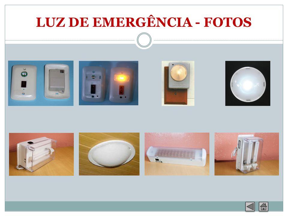 LUZ DE EMERGÊNCIA - FOTOS