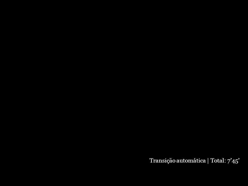 Transição automática | Total: 7'45'