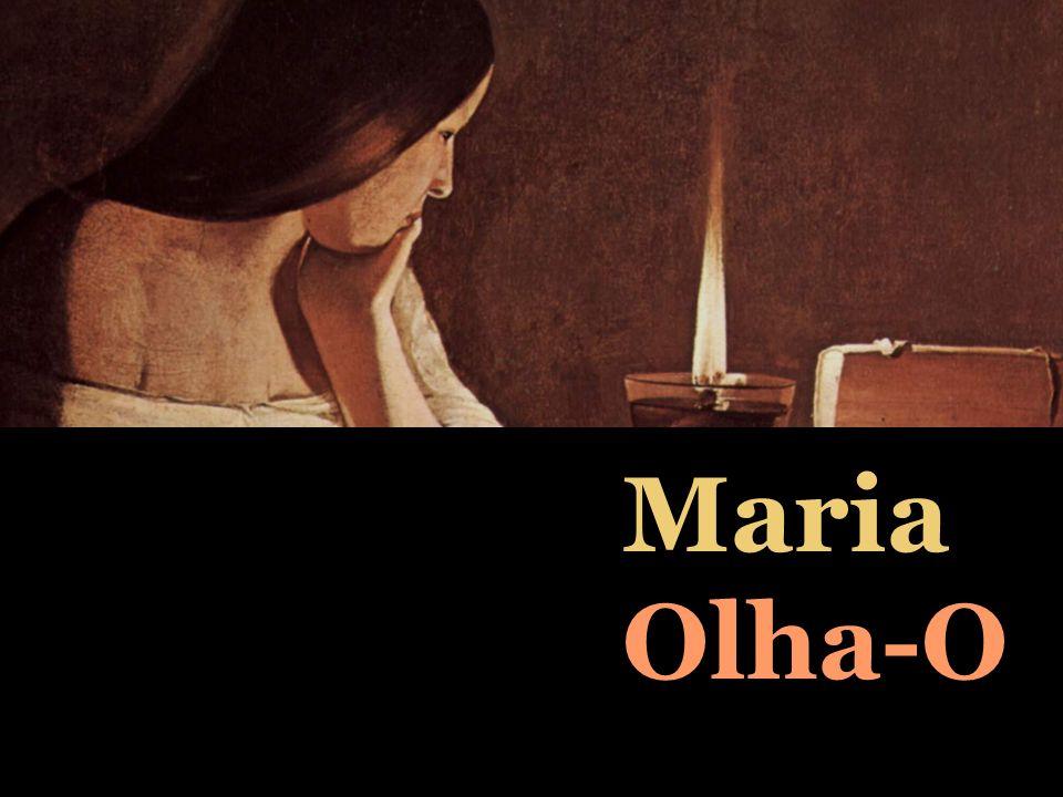 Maria Olha-O