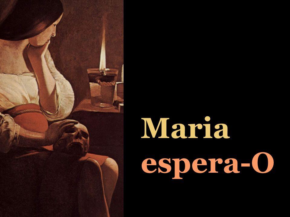 Maria espera-O