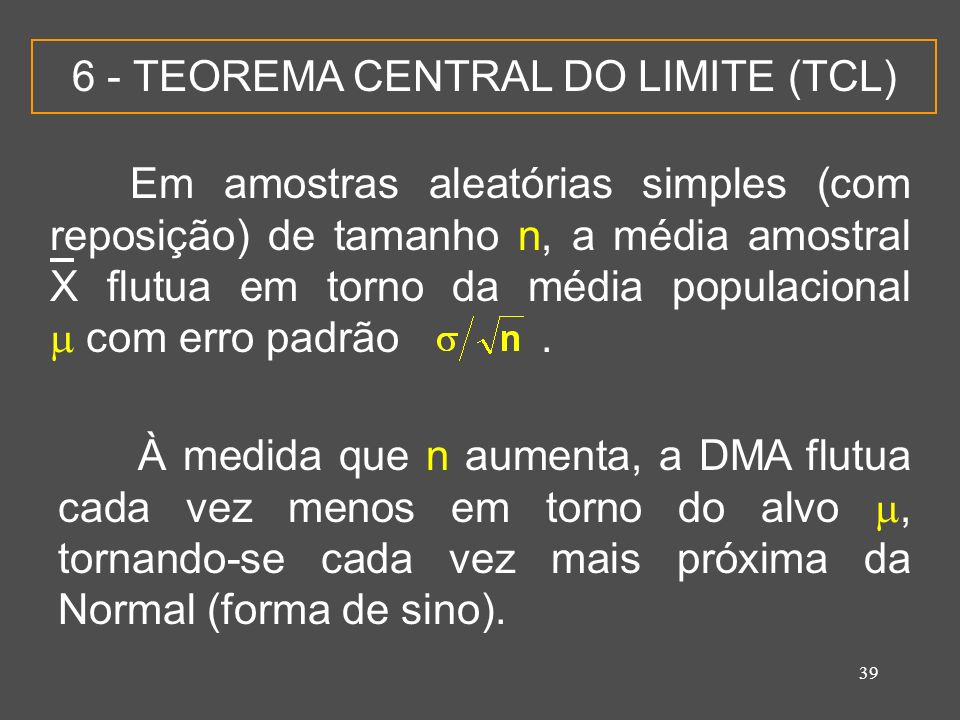 6 - TEOREMA CENTRAL DO LIMITE (TCL)
