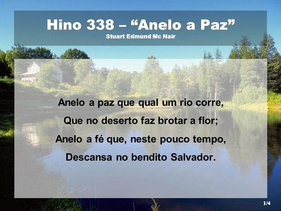 Hino 338 – Anelo a Paz Stuart Edmund Mc Nair
