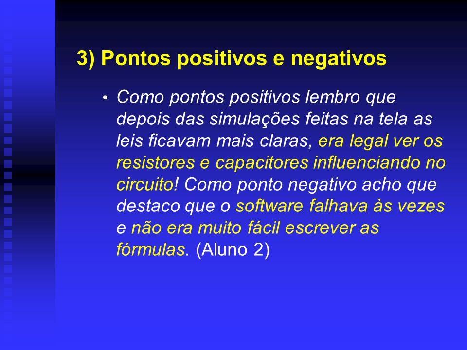 3) Pontos positivos e negativos