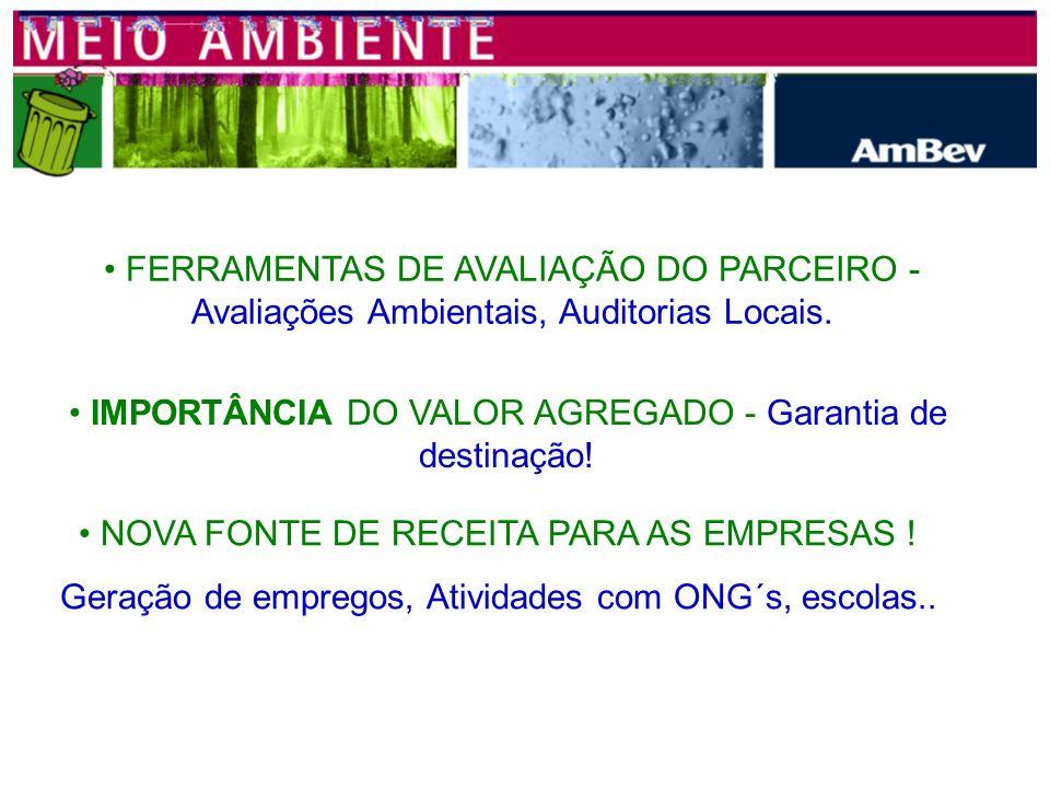 IMPORTÂNCIA DO VALOR AGREGADO - Garantia de destinação!