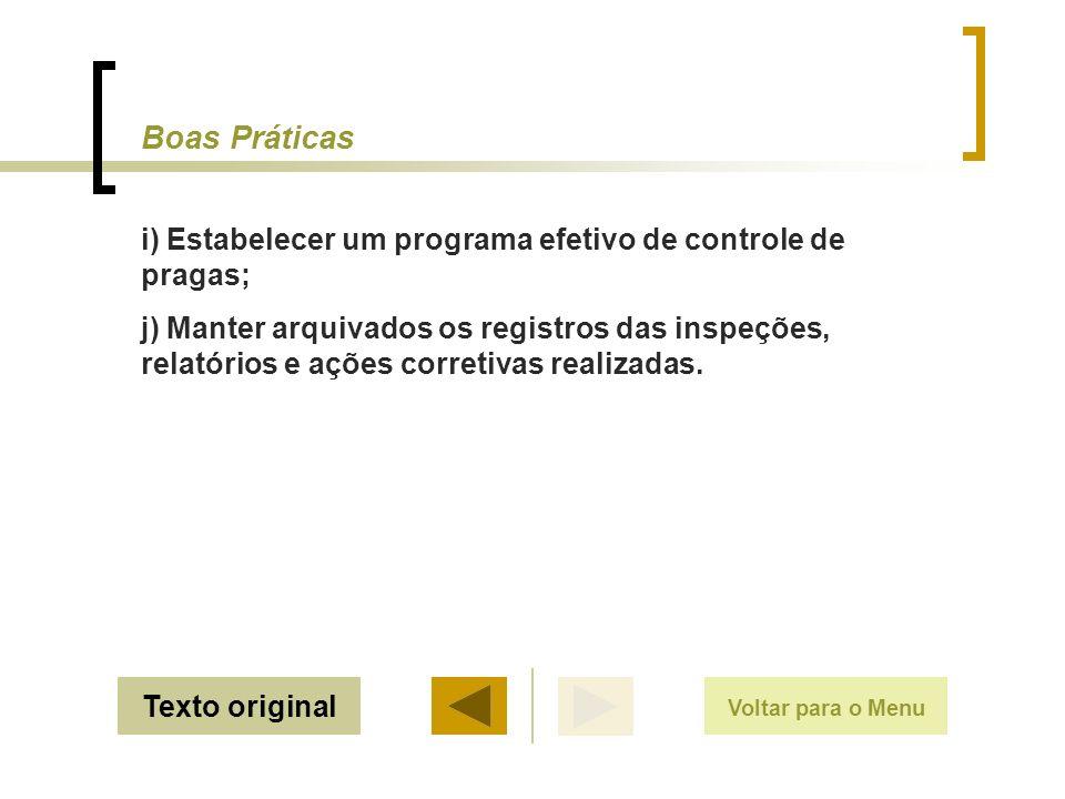 Boas Práticas i) Estabelecer um programa efetivo de controle de pragas;