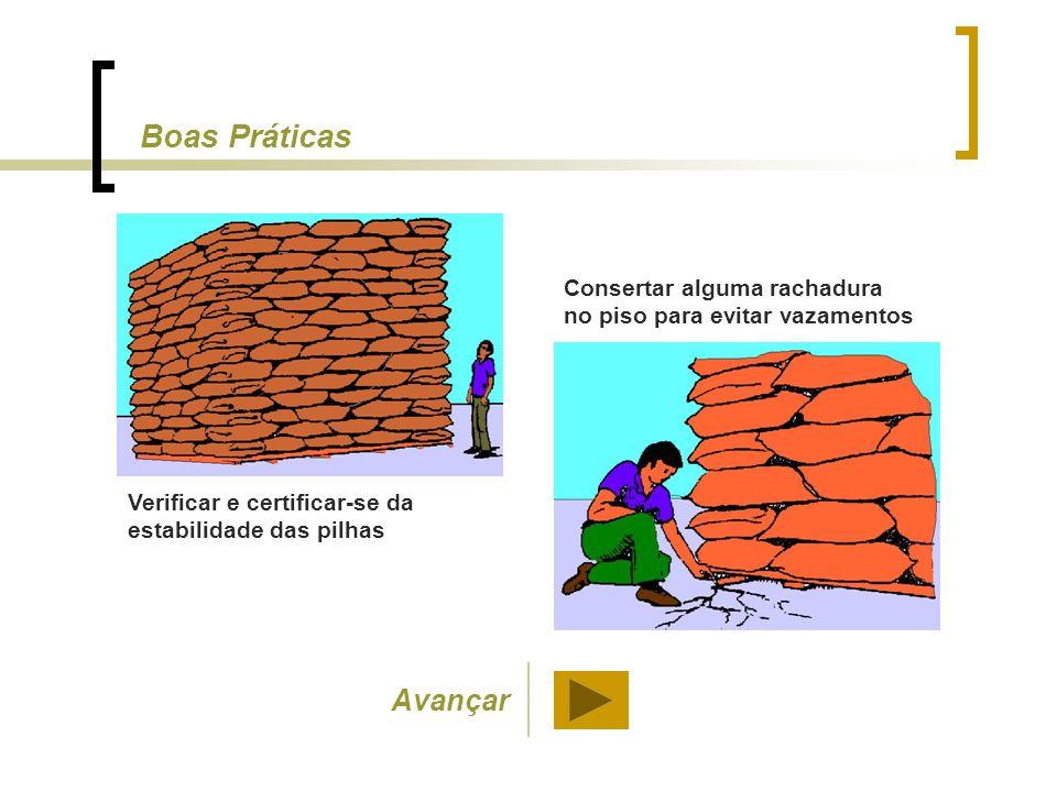 Boas Práticas Consertar alguma rachadura no piso para evitar vazamentos. Verificar e certificar-se da estabilidade das pilhas.