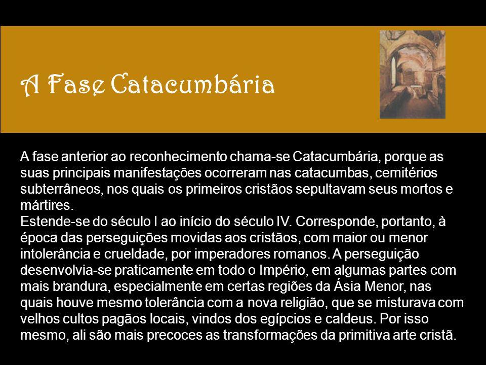 A Fase Catacumbária