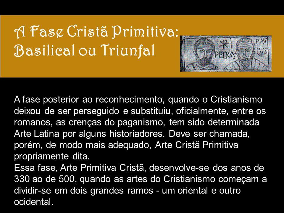 A Fase Cristã Primitiva: Basilical ou Triunfal