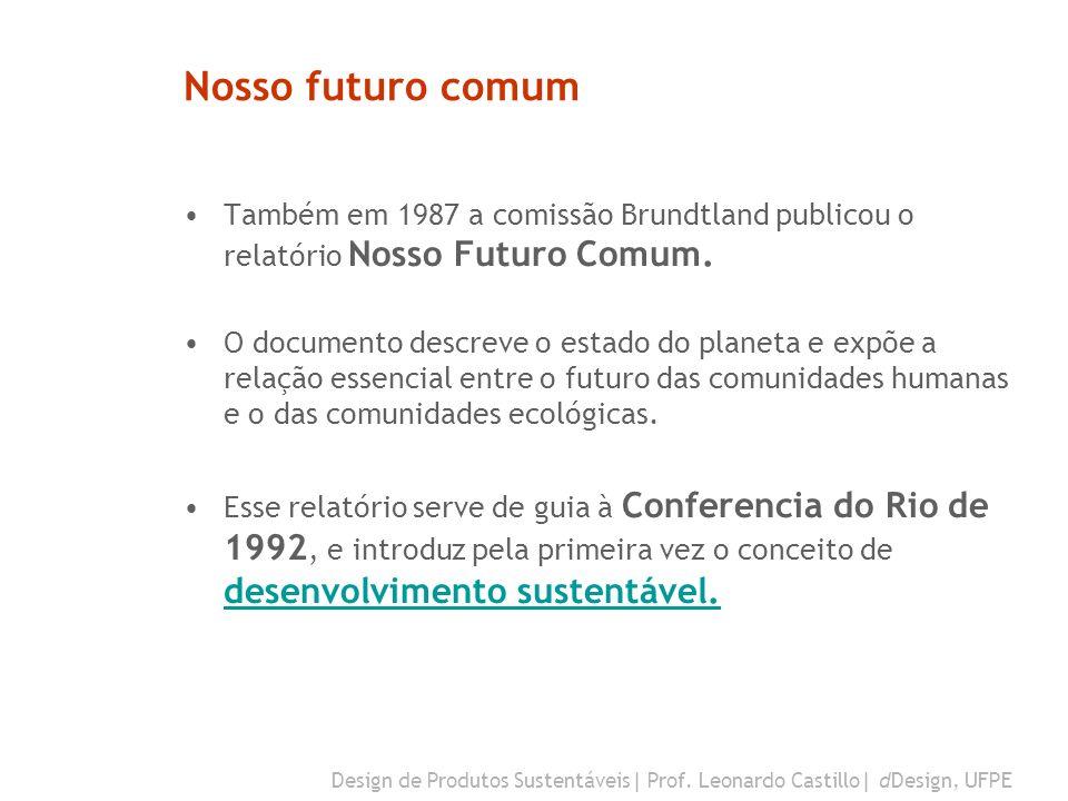 Nosso futuro comum Também em 1987 a comissão Brundtland publicou o relatório Nosso Futuro Comum.